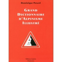 GRAND DICTIONNAIRE D'ALPINISME ILLUSTRÉ